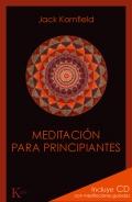 Meditación para principiantes. (Incluye CD con meditaciones guiadas)