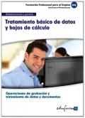 Tratamiento básico de datos y hojas de cálculo. Certificado de profesionalidad. Operaciones de grabación y tratamiento de datos y documentos. Administración y gestión.