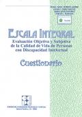 Cuestionario de Escala Integral. Evaluación Objetiva y Subjetiva de la Calidad de Vida de Personas con Discapacidad Intelectual.