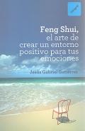 Feng Shui, el arte de crear un entorno positivo para tus emociones.