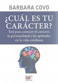 ¿ Cuál es tu carácter ?. Test para conocer el carácter; la personalidad y las aptitudes en la vida cotidiana.