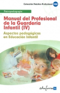 Manual del Profesional de la Guardería Infantil (IV). Aspectos pedagógicos en Educación Infantil