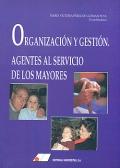 Organización y gestión. Agentes al servicio de los mayores.