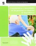 Características y necesidades de las personas en situación de dependencia. Atención a las personas en situación de dependencia