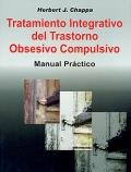 Tratamiento integrativo del trastorno obsesivo compulsivo. Manual práctico.