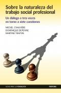 Sobre la naturaleza del trabajo social profesional. Un diálogo a tres voces en torno a siete cuestiones