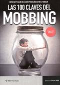 Las 100 claves del mobbing. Detectar y salir del acoso psicológico en el trabajo.