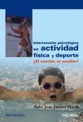 Intervención psicológica en actividad física y deporte. ¿el cambio es posible?