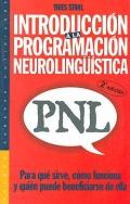 Introducción a la programación neurolingüística, PNL. Para qué sirve, cómo funciona y quién puede beneficiarse de ella.