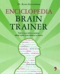 Enciclopedia Brain Trainer. Todo lo que niños y adultos deben saber para mejorar su mente.