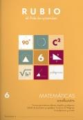 Rubio el arte de aprender. Matemáticas evolución 6. Formas geométricas planas: ángulos y polígonos. Cálculo de perímetro y superficie. Teorema de Pitágoras. Circunferencia y círculo.