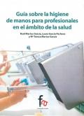 Guía sobre la higiene de manos para profesionales en el ámbito de la salud.