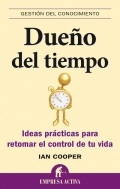 Dueño del tiempo. Ideas practicas para retomar el control de tu vida.