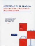 Seguridad en el trabajo. Manual para la formación del especialista.