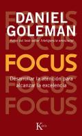 Focus. Desarrollar la atención para alcanzar la excelencia