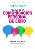 Manual de la comunicación personal de éxito. Saber ser, saber actuar, saber comunicarse