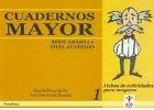 Cuadernos MAYOR. Serie amarilla. Nivel avanzado. Cuaderno 1. Fichas de actividades para mayores