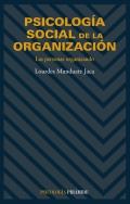 Psicología social de la organización. Las personas organizando.
