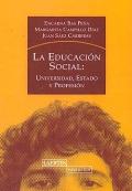 La educación social: universidad, estado y profesión.