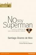 No soy superman. Luces y sombras de una conversación interior.