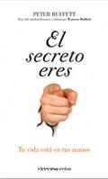 El secreto eres tú. Tu vida está en tus manos.