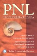 PNL, trasforma tu vida. Vive con plenitud tu proceso de crecimiento: las herramientas de PNL y psicología transpersonal te llevan de la mano.