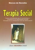 Terapia Social. Factores socioculturales para el conocimiento y tratamiento de las enfermedades mentales.