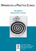 Hipnosis en la práctica clínica Volumen II. Aplicaciones clínicas.