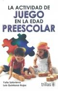 La actividad de juego en la edad preescolar.