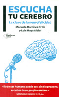 Escucha tu cerebro. Las claves de la neurofelicidad