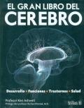 El gran libro del cerebro. Desarrollo. Funciones. Trastornos. Salud