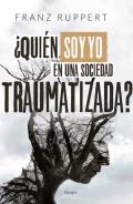 ¿quién soy yo en una sociedad traumatizada? Cómo las dinámicas víctima-agresor determinan nuestra vida y cómo liberarnos de ellas