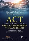 ACT en la práctica clínica para la depresión y la ansiedad. Una guía sesión a sesión para maximizar los resultados