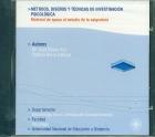 Métodos, diseños y técnicas de investigación psicológica.Material de apoyo al estudio de la asignatura. CD-Rom
