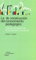 La (de)construcción del conocimiento pedagógico. Nuevas perspectivas en teoría de la educación.