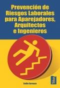 Prevención de riesgos laborales para aparejadores, arquitectos e ingenieros.