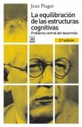 La equilibración de las estructuras cognitivas.Problema central del desarrollo