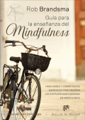 Guía para la enseñanza del mindfulness. Habilidades y competencias esenciales para enseñar las intervenciones basadas en mindfulness
