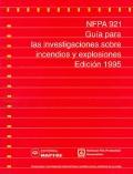 NFPA 921.Guía para las investigaciones sobre incendios y explosiones