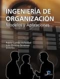 Ingenieria de Organización. Modelos y aplicaciones.