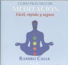 Curso práctico de meditación. Fácil, rápido y seguro. ( CD )