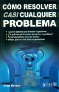 Cómo resolver casi cualquier problema