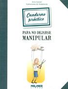 Cuaderno práctico para no dejarse manipular