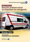 Atención sanitaria inicial en situaciones de emergencia. Ciclo Formativo de Grado Medio: Emergencias Sanitarias. Pruebas libres.