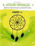 Atrapa-paraules 1. Quaderns d'expressió escrita i pensament creatiu. Contes -1-