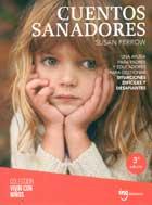Cuentos sanadores. Una ayuda para padres y educadores para gestionar situaciones difíciles y desafiantes