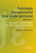 Psicología transpersonal: una visión personal. Volumen I. Cuestiones fundamentales de la psicología transpersonal