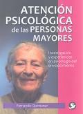 Atención psicológica de las personas mayores. Investigación y experiencias en psicología del envejecimiento.