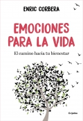 Emociones para la vida. El camino hacia tu bienestar