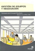 Gestión de Equipos y Negociación. Estrategias para Conseguir Resultados Exitosos en el Día a Día.
